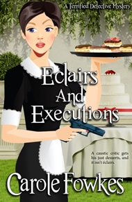 Eclairs and Executions - a Terrified Detective Mystery Series Book